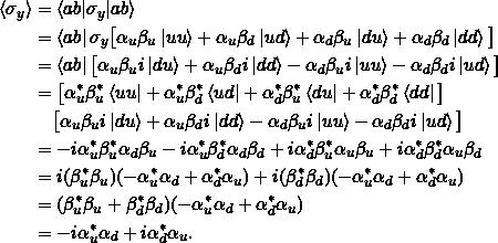 \begin{align*}\braket{\sigma_y} &= \braket{ab \sigma_y   ab}\\&= \bra{ab} \sigma_y \big[ \alpha_u \beta_u \ket{uu} + \alpha_u \beta_d \ket{ud} + \alpha_d \beta_u \ket{du} + \alpha_d \beta_d \ket{dd} \big]\\&= \bra{ab} \big[ \alpha_u \beta_u i\ket{du} + \alpha_u \beta_d i\ket{dd} - \alpha_d \beta_u i\ket{uu} - \alpha_d \beta_d i\ket{ud} \big] \\&= \big[ \alpha_u^* \beta_u^*\bra{uu} + \alpha_u^* \beta_d^*\bra{ud} + \alpha_d^* \beta_u^*\bra{du} + \alpha_d^* \beta_d^*\bra{dd} \big] \\ &\phantom{=}\;\big[ \alpha_u \beta_u i\ket{du} + \alpha_u \beta_d i\ket{dd} - \alpha_d \beta_u i\ket{uu} - \alpha_d \beta_d i\ket{ud} \big] \\ &= -i\alpha_u^* \beta_u^* \alpha_d \beta_u - i\alpha_u^* \beta_d^* \alpha_d \beta_d + i\alpha_d^* \beta_u^* \alpha_u \beta_u + i\alpha_d^* \beta_d^* \alpha_u \beta_d \\&= i(\beta_u^*\beta_u)(-\alpha_u^*\alpha_d + \alpha_d^*\alpha_u ) + i(\beta_d^*\beta_d)(-\alpha_u^*\alpha_d + \alpha_d^*\alpha_u )\\&= (\beta_u^*\beta_u + \beta_d^*\beta_d)(-\alpha_u^*\alpha_d + \alpha_d^*\alpha_u )\\&= -i\alpha_u^*\alpha_d + i\alpha_d^*\alpha_u.\end{align*}