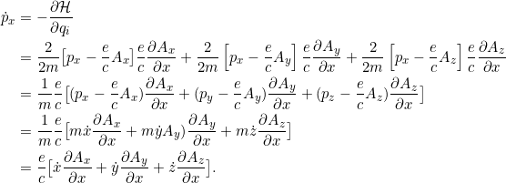 \begin{align*}\dot{p}_x &= -\pd{\Ham}{q_i}\\&= \frac{2}{2m} \big[ p_x - \frac{e}{c} A_x\big]\frac{e}{c}\pd{A_x}{x} + \frac{2}{2m} \left[ p_x - \frac{e}{c} A_y\right]\frac{e}{c}\pd{A_y}{x} + \frac{2}{2m} \left[ p_x - \frac{e}{c} A_z\right]\frac{e}{c}\pd{A_z}{x}\\&= \frac{1}{m}\frac{e}{c} \big[ (p_x - \frac{e}{c} A_x) \pd{A_x}{x} + (p_y - \frac{e}{c} A_y) \pd{A_y}{x} + (p_z - \frac{e}{c} A_z) \pd{A_z}{x} \big]\\&= \frac{1}{m}\frac{e}{c} \big[ m\dot{x} \pd{A_x}{x} + m\dot{y} A_y) \pd{A_y}{x} + m\dot{z} \pd{A_z}{x} \big]\\&= \frac{e}{c} \big[ \dot{x} \pd{A_x}{x} + \dot{y} \pd{A_y}{x} + \dot{z} \pd{A_z}{x} \big].\end{align*}